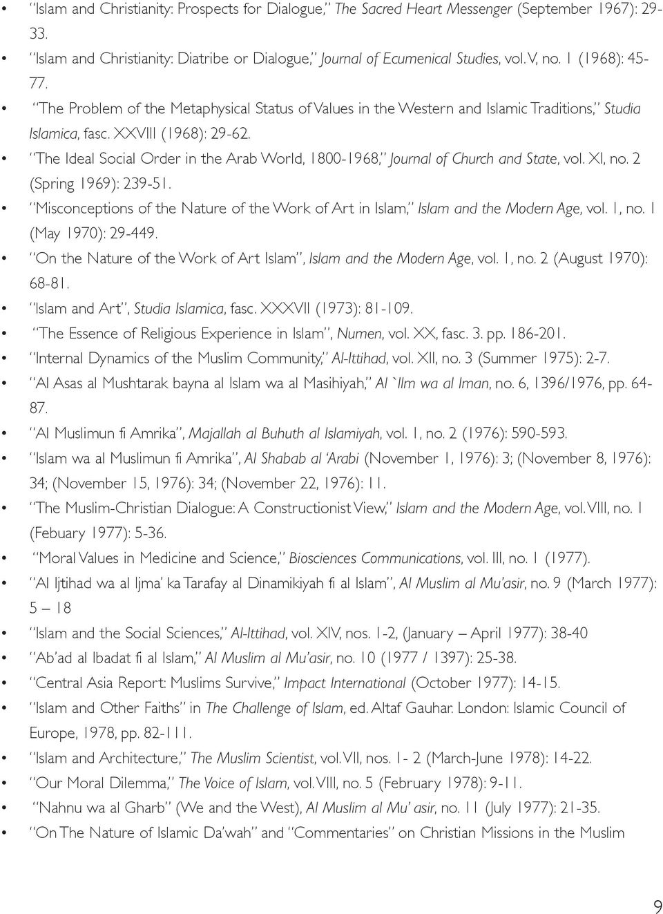 The Ideal Social order in the Arab World, 1800-1968, Journal of Church and State, vol. xi, no. 2 (Spring 1969): 239-51.