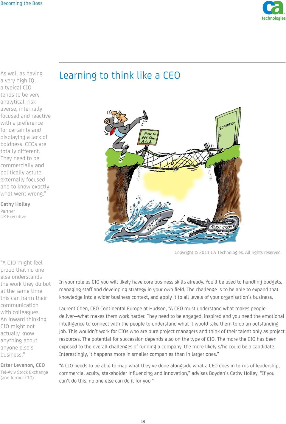 Learning to think like a CEO Cathy Holley Partner UK Executive Copyright 2011 CA Technologies. All rights reserved.