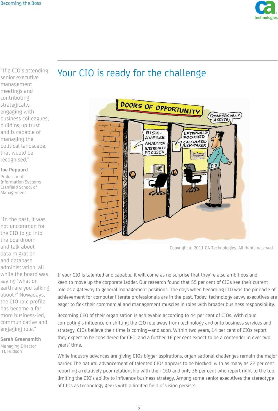 Your CIO is ready for the challenge Joe Peppard Professor of Information Systems Cranfield School of Management In the past, it was not uncommon for the CIO to go into the boardroom and talk about