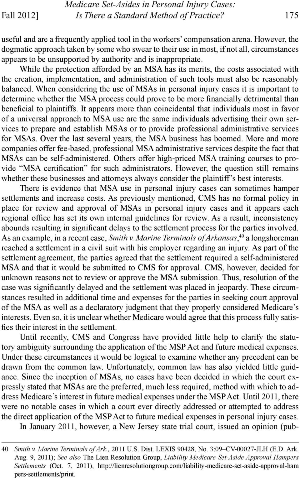 While the protection afforded by an MSA has its merits, the costs associated with the creation, implementation, and administration of such tools must also be reasonably balanced.