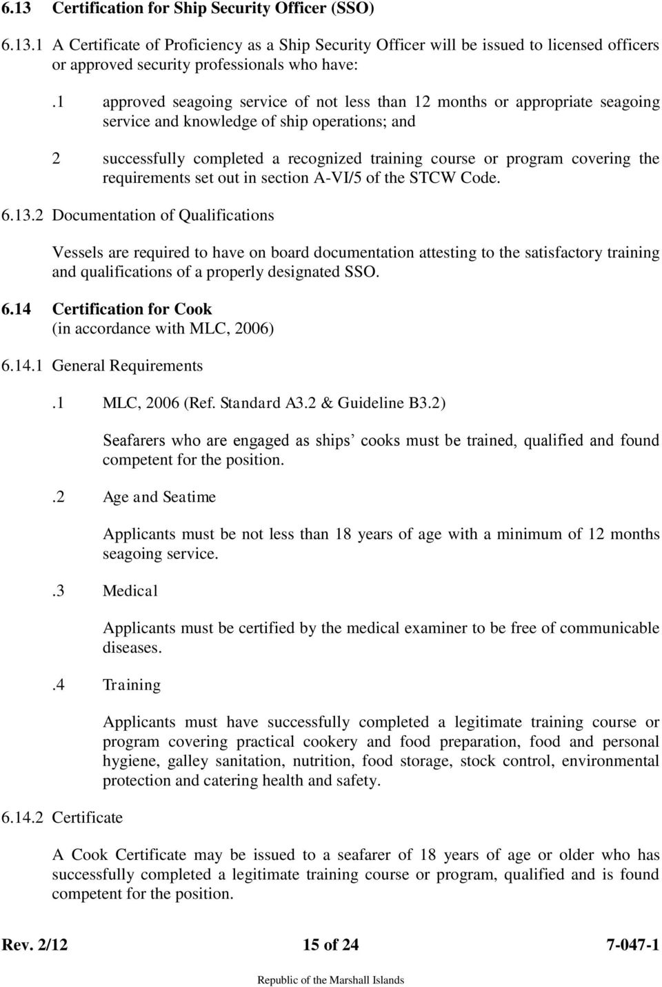 the requirements set out in section A-VI/5 of the STCW Code. 6.13.