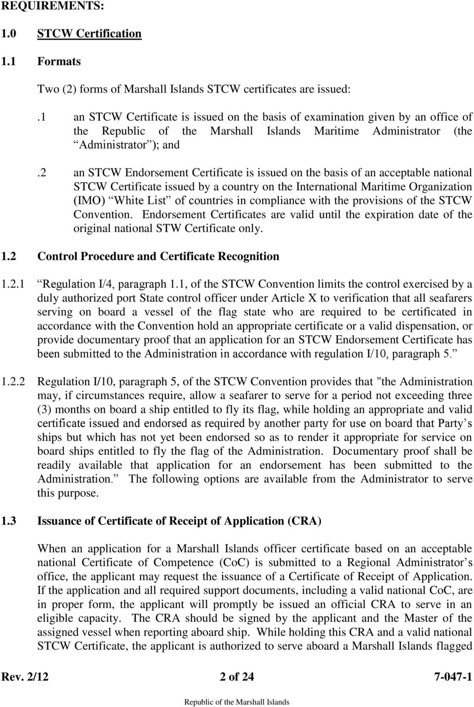 2 an STCW Endorsement Certificate is issued on the basis of an acceptable national STCW Certificate issued by a country on the International Maritime Organization (IMO) White List of countries in