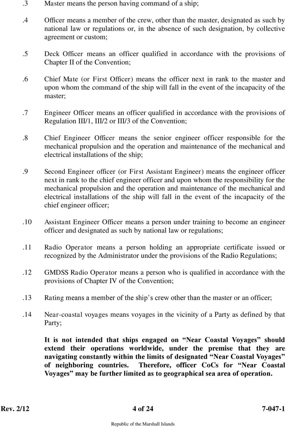 5 Deck Officer means an officer qualified in accordance with the provisions of Chapter II of the Convention;.