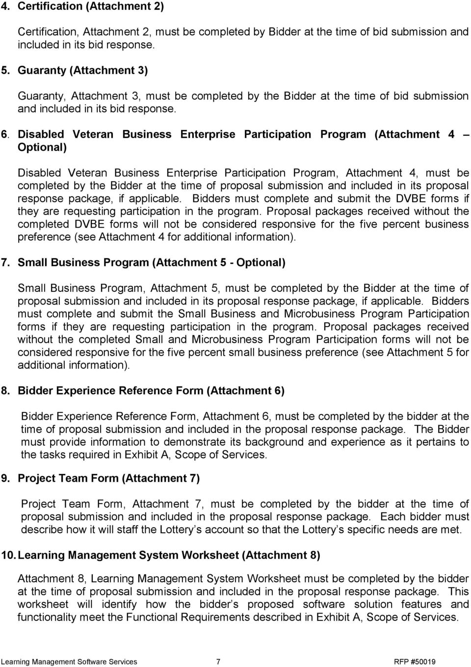 Disabled Veteran Business Enterprise Participation Program (Attachment 4 Optional) Disabled Veteran Business Enterprise Participation Program, Attachment 4, must be completed by the Bidder at the