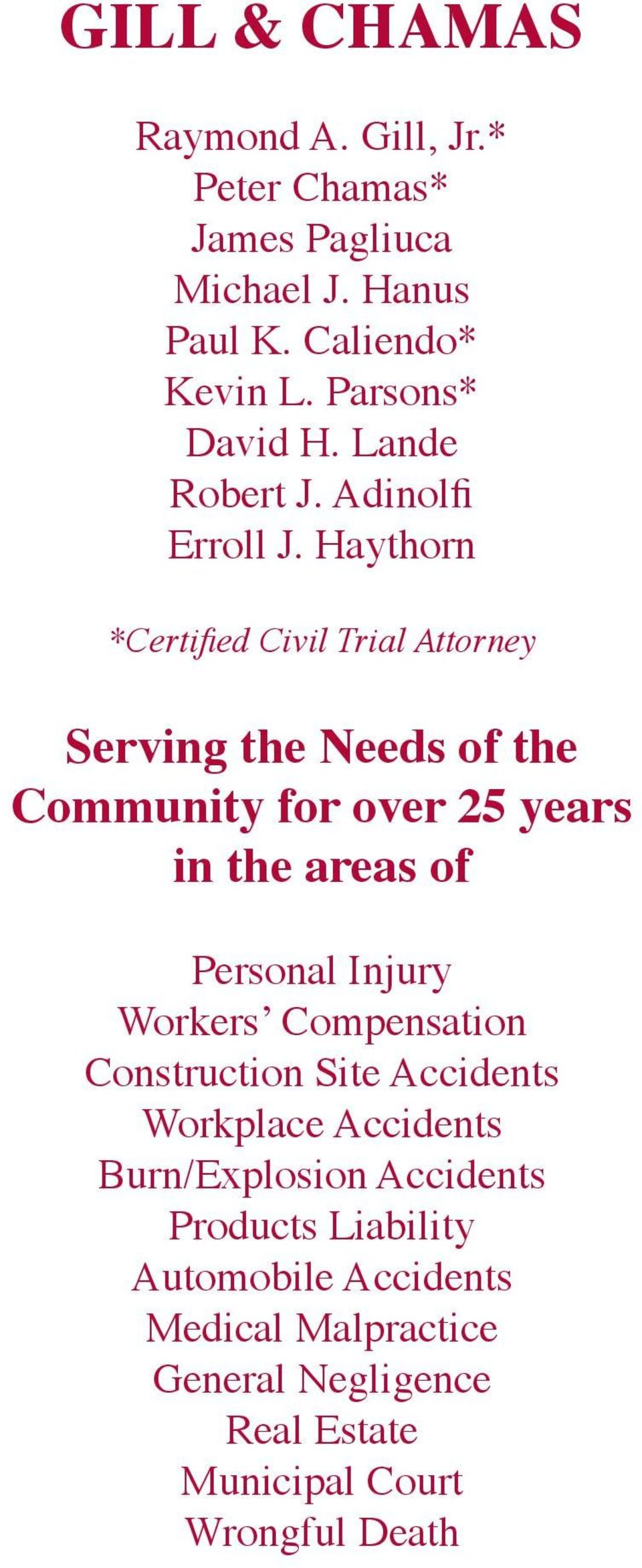 Haythorn *Certified Civil Trial Attorney Serving the Needs of the Community for over 25 years in the areas of Personal Injury