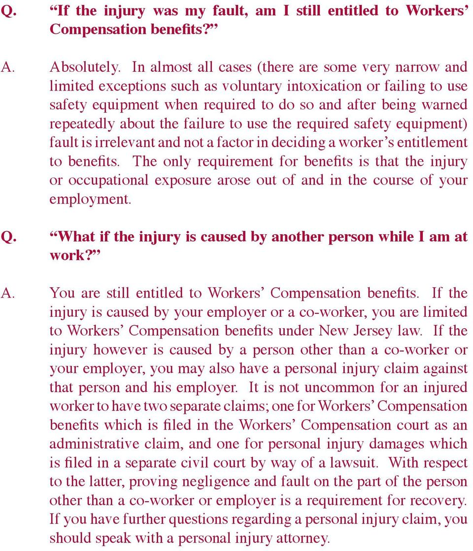 the failure to use the required safety equipment) fault is irrelevant and not a factor in deciding a worker s entitlement to benefits.