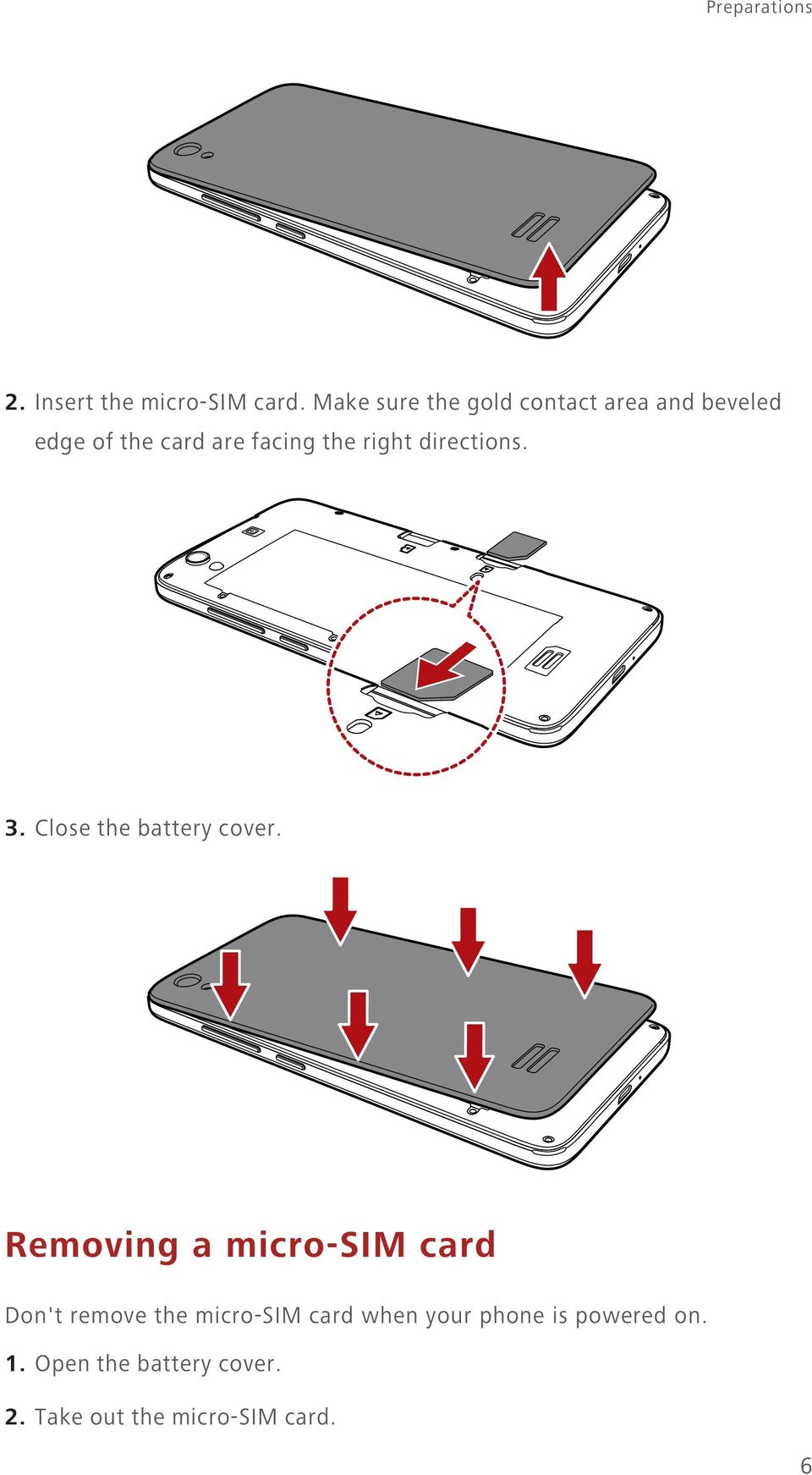 right directions. 3. Close the battery cover.