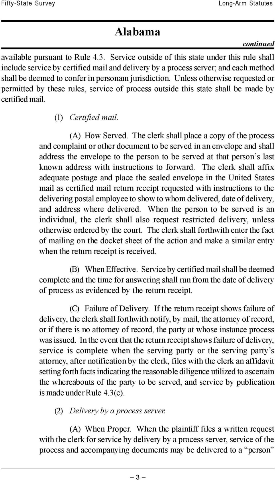 Unless otherwise requested or permitted by these rules, service of process outside this state shall be made by certified mail. (1) Certified mail. Alabama (A) How Served.