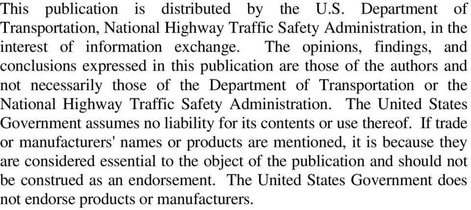 Highway Traffic Safety Administration. The United States Government assumes no liability for its contents or use thereof.