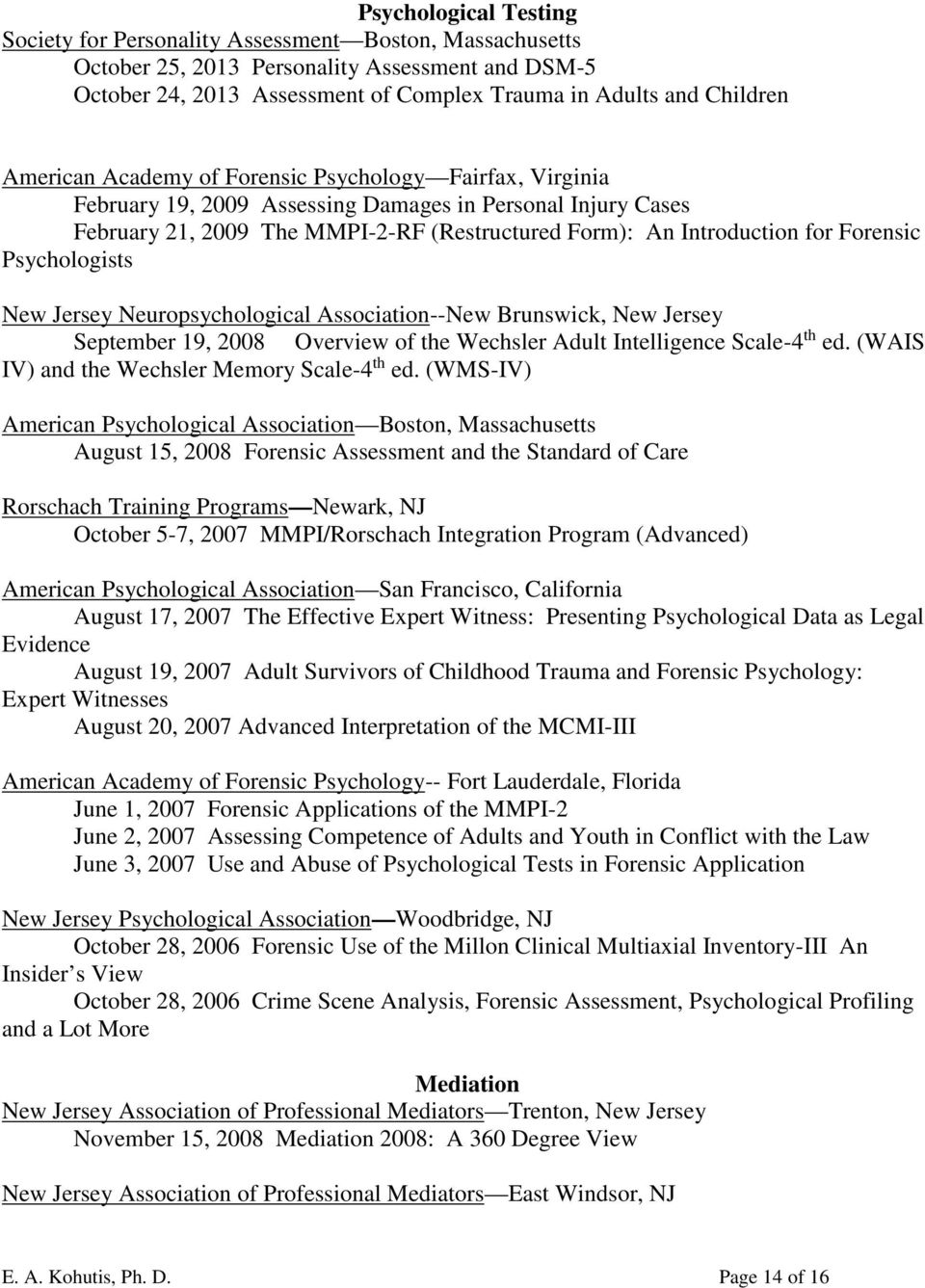 Forensic Psychologists New Jersey Neuropsychological Association--New Brunswick, New Jersey September 19, 2008 Overview of the Wechsler Adult Intelligence Scale-4 th ed.