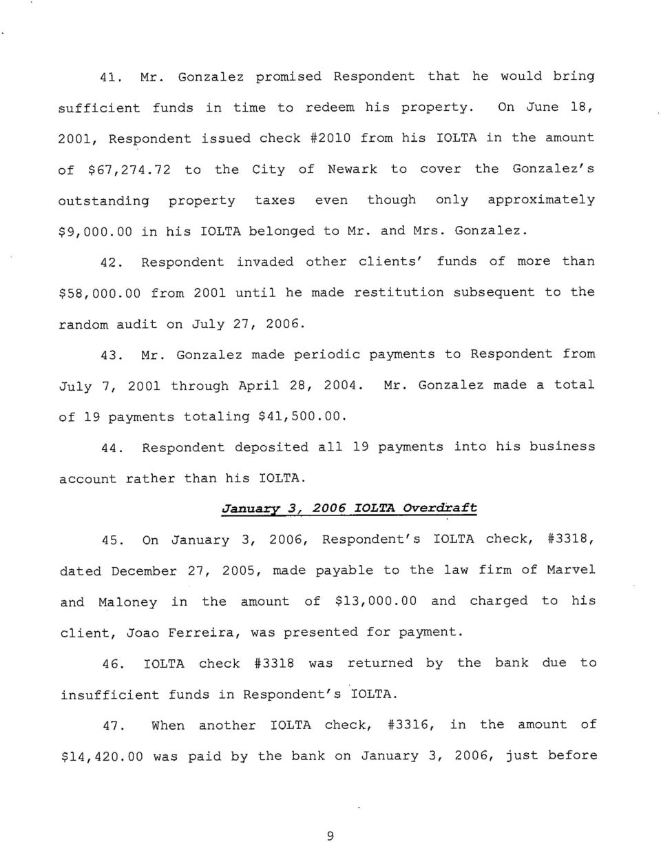 Respondent invaded other clients' funds of more than $58,000.00 from 2001 until he made restitution subsequent to the random audit on July 27, 2006. 43. Mr.