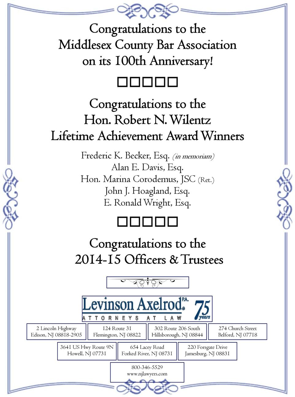 Congratulations to the 2014-15 Officers & Trustees 2 Lincoln Highway Edison, NJ 08818-2905 124 Route 31 Flemington, NJ 08822 302 Route 206 South Hillsborough, NJ