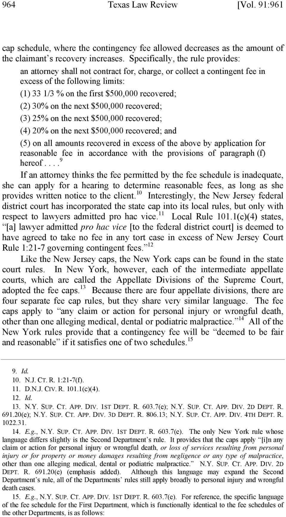 the next $500,000 recovered; (3) 25% on the next $500,000 recovered; (4) 20% on the next $500,000 recovered; and (5) on all amounts recovered in excess of the above by application for reasonable fee