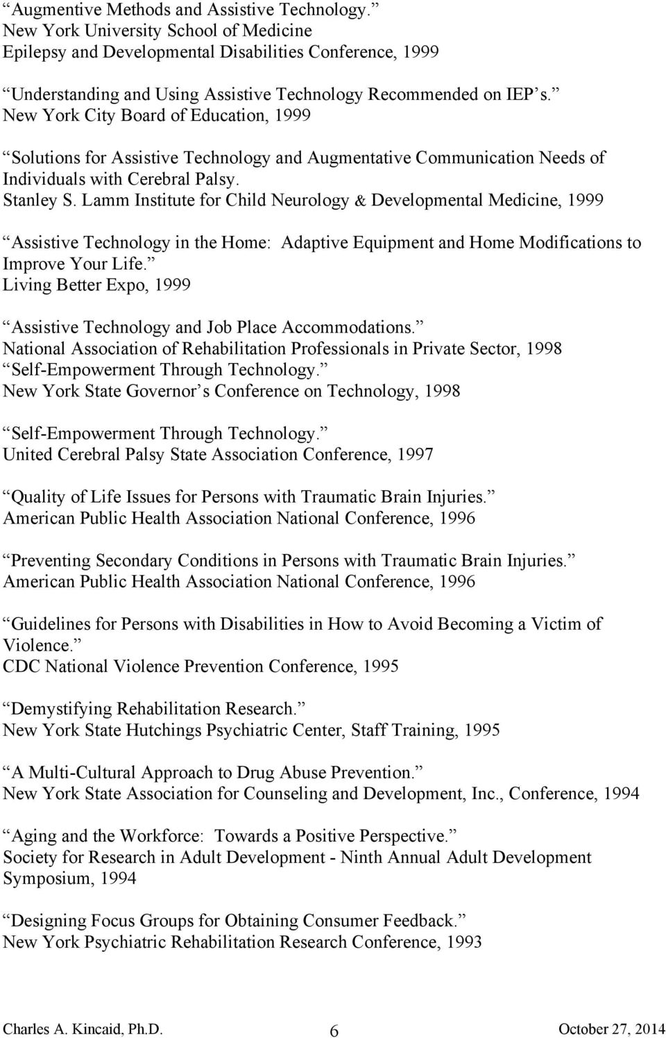 New York City Board of Education, 1999 Solutions for Assistive Technology and Augmentative Communication Needs of Individuals with Cerebral Palsy. Stanley S.