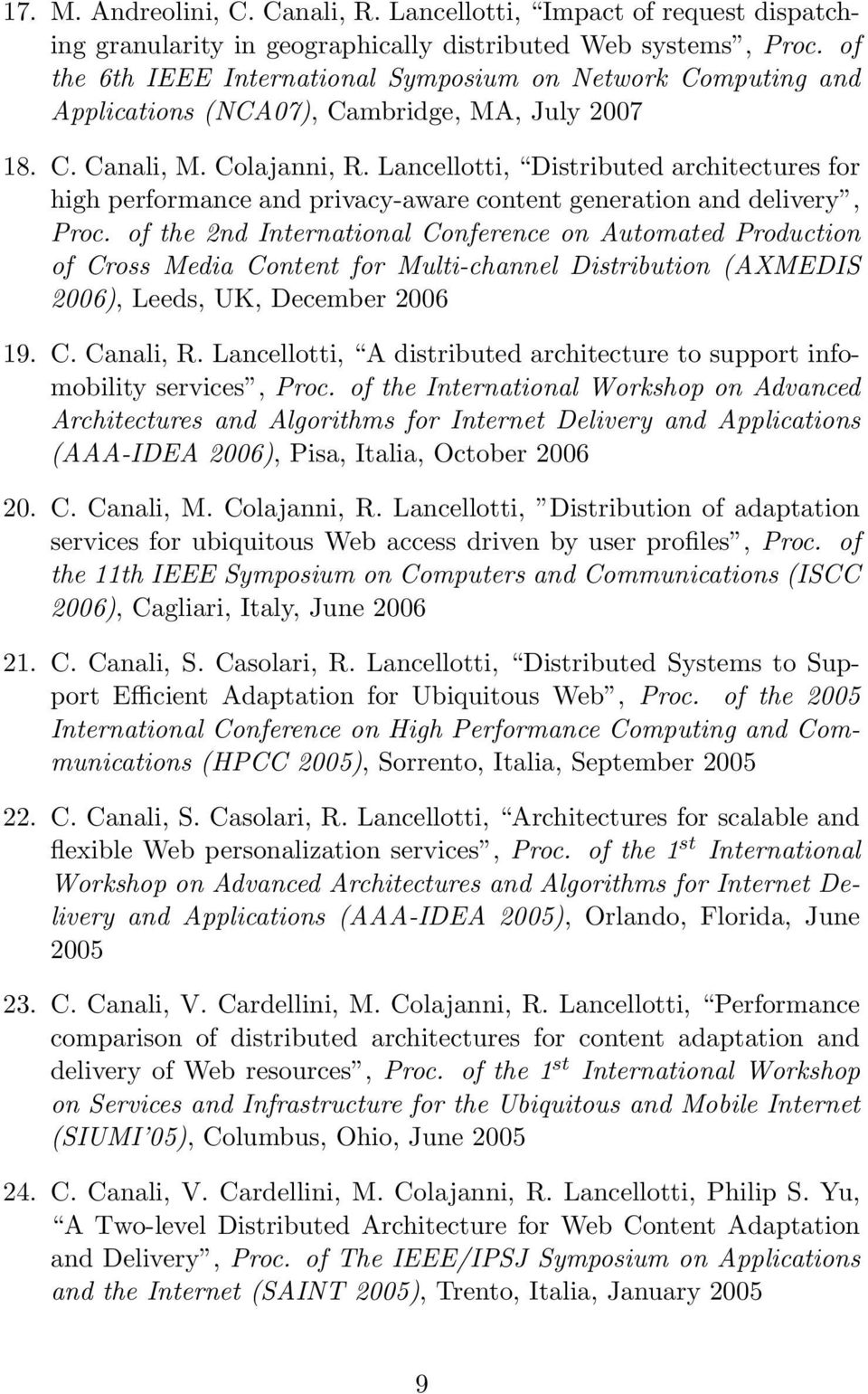 Lancellotti, Distributed architectures for high performance and privacy-aware content generation and delivery, Proc.