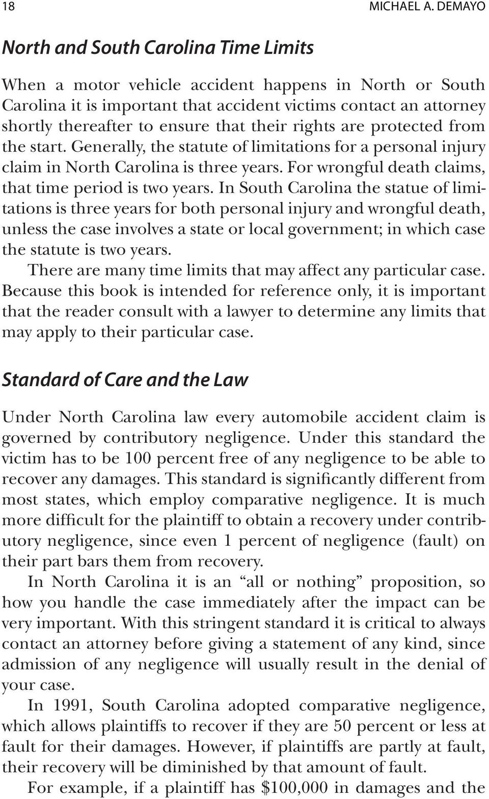 that their rights are protected from the start. Generally, the statute of limitations for a personal injury claim in North Carolina is three years.