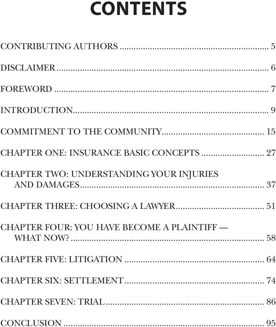.. 27 CHAPTER TWO: UNDERSTANDING YOUR INJURIES AND DAMAGES... 37 CHAPTER THREE: CHOOSING A LAWYER.