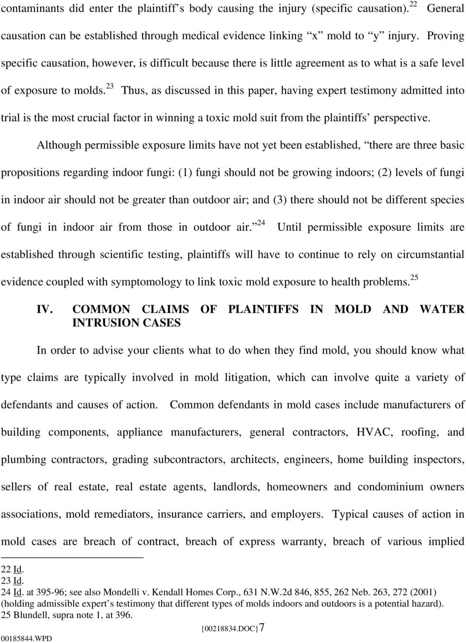 23 Thus, as discussed in this paper, having expert testimony admitted into trial is the most crucial factor in winning a toxic mold suit from the plaintiffs perspective.