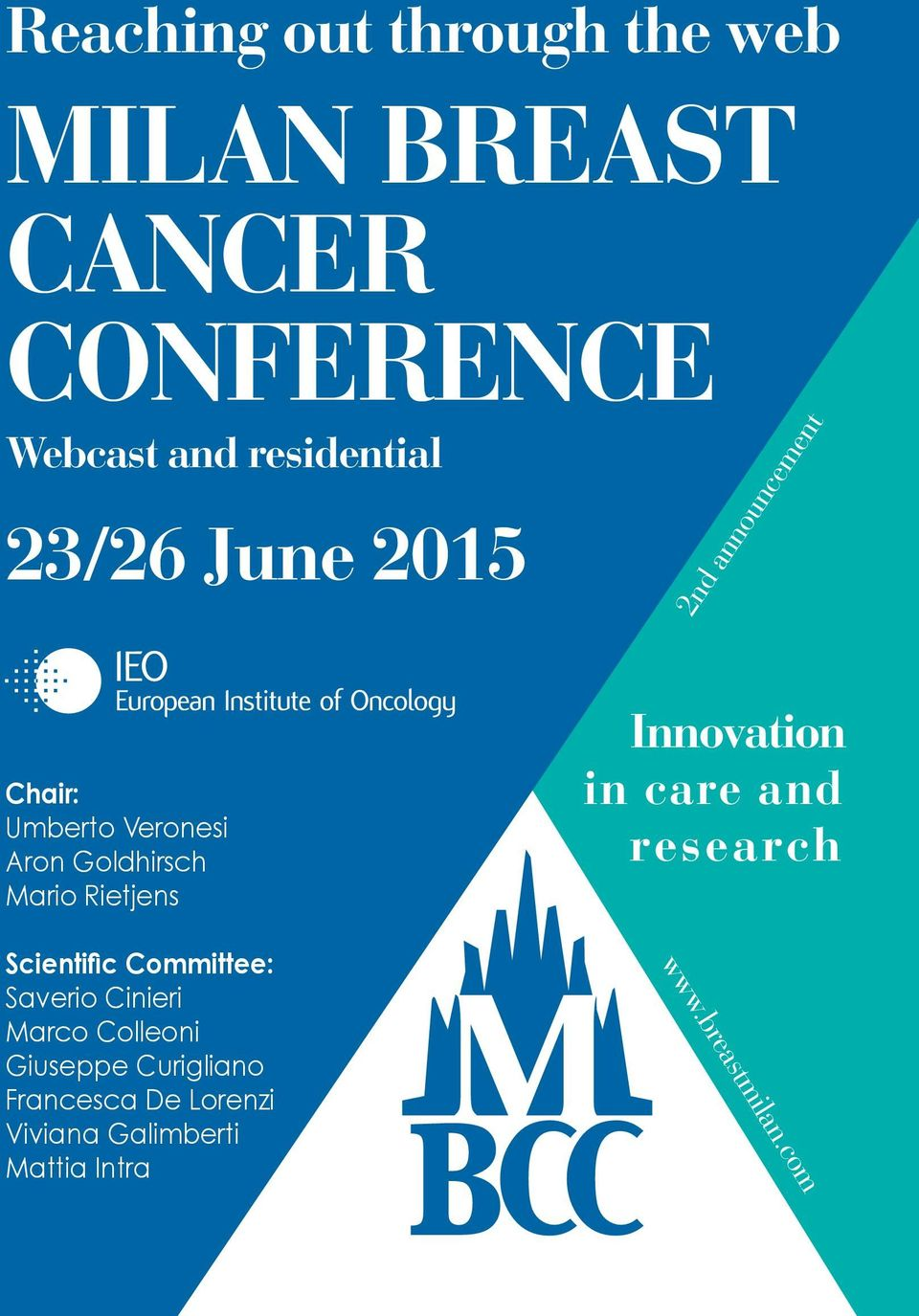 Innovation in care and research Scientific Committee: Saverio Cinieri Marco Colleoni