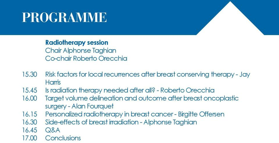 all? - Roberto Orecchia Target volume delineation and outcome after breast oncoplastic surgery - Alan Fourquet