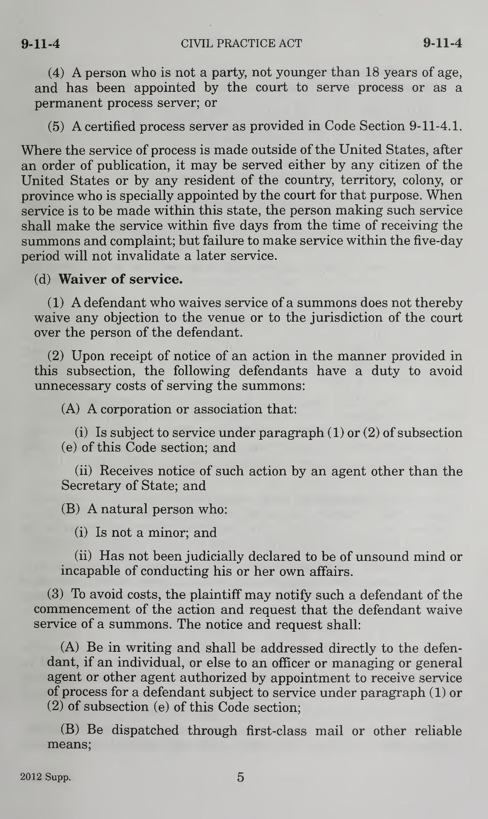 -4.1. Where the service of process is made outside of the United States, after an order of publication, it may be served either by any citizen of the United States or by any resident of the country,