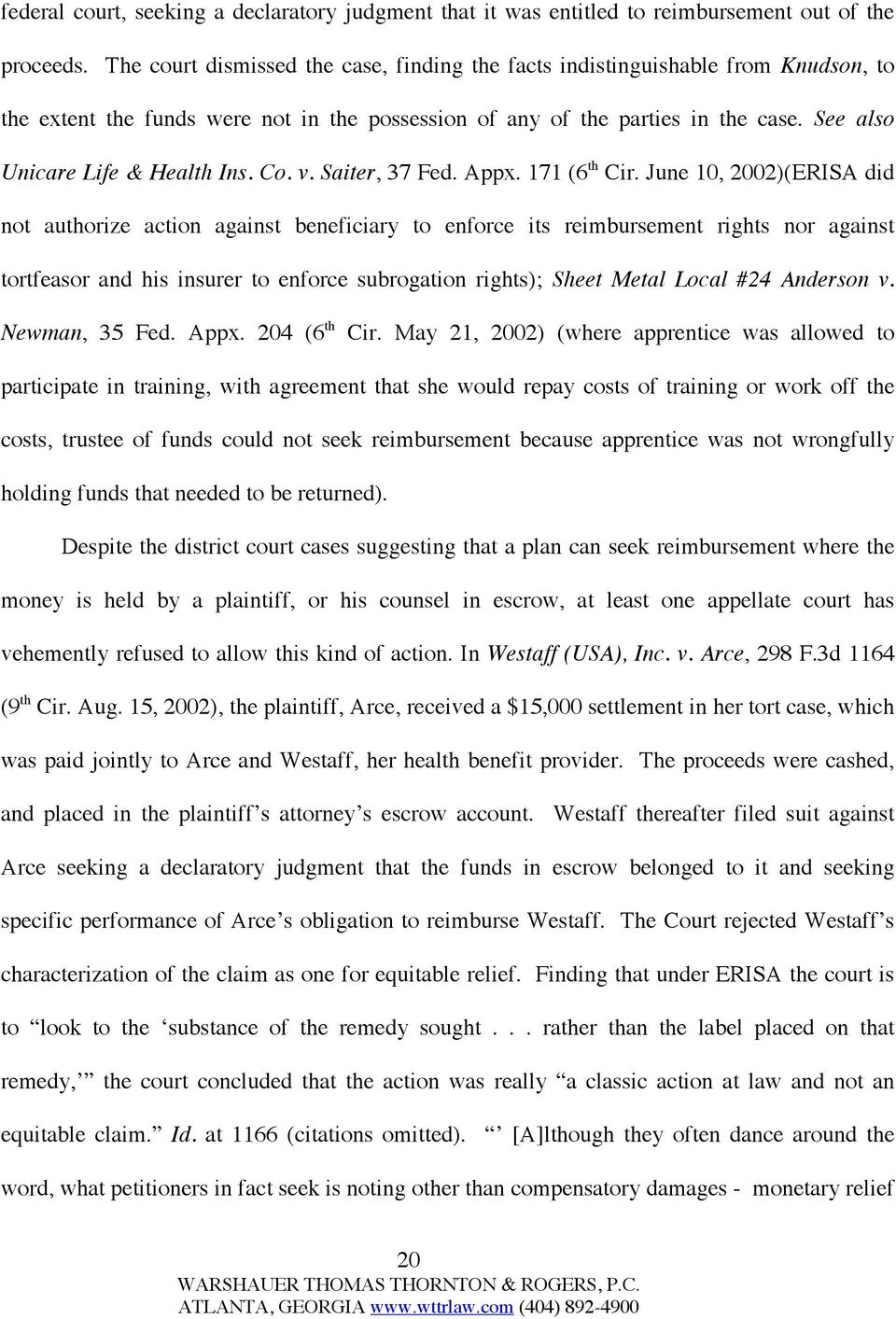 See also Unicare Life & Health Ins. Co. v. Saiter, 37 Fed. Appx. 171 (6 th Cir.
