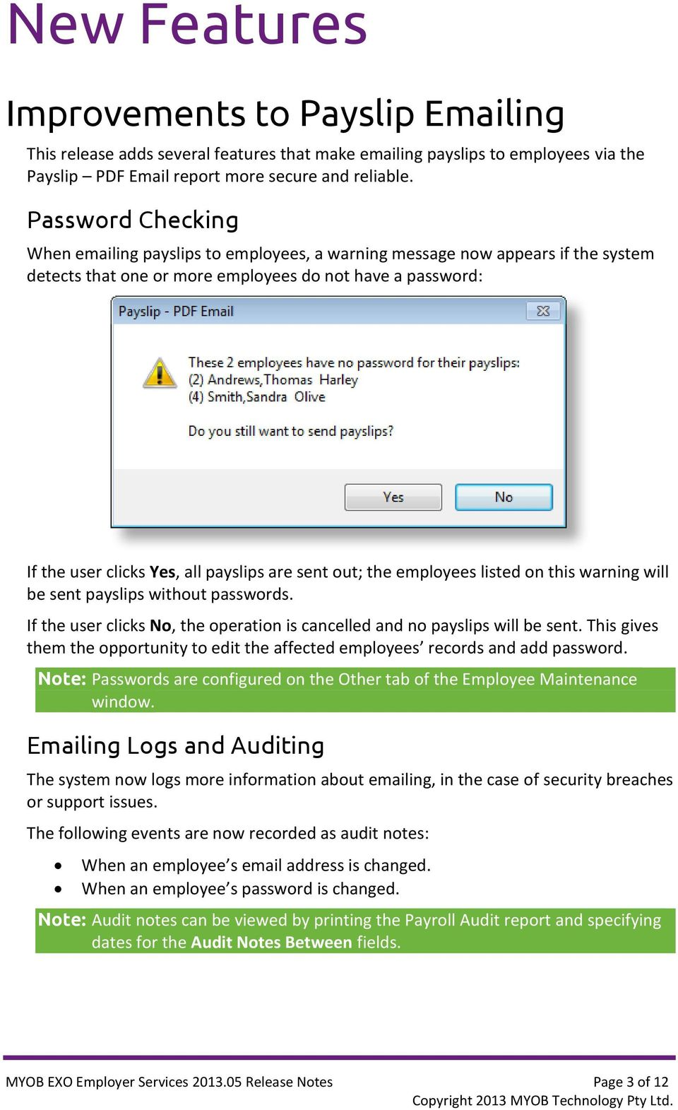 sent out; the employees listed on this warning will be sent payslips without passwords. If the user clicks No, the operation is cancelled and no payslips will be sent.