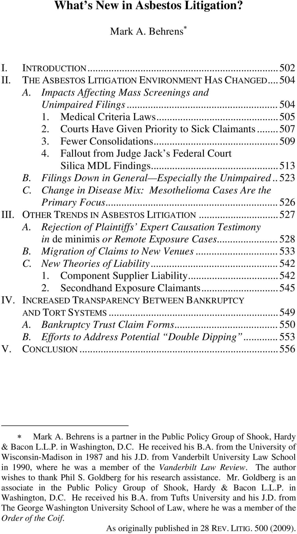 Filings Down in General Especially the Unimpaired.. 523 C. Change in Disease Mix: Mesothelioma Cases Are the Primary Focus... 526 III. OTHER TRENDS IN ASBESTOS LITIGATION... 527 A.