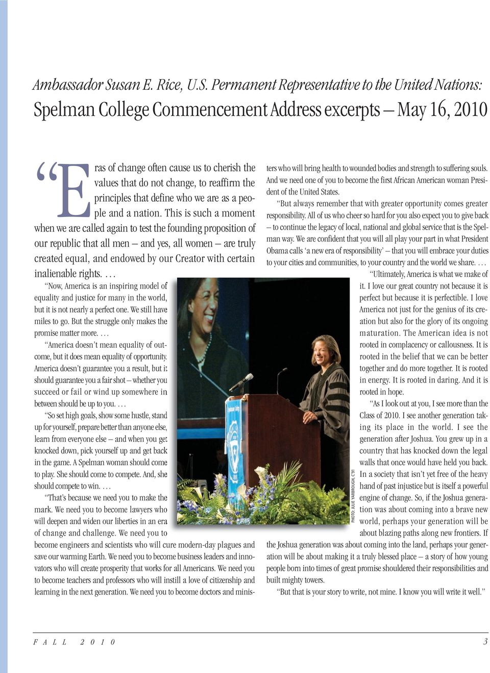 Permanent Representative to the United Nations: Spelman College Commencement Address excerpts May 16, 2010 E ras of change often cause us to cherish the values that do not change, to reaffirm the