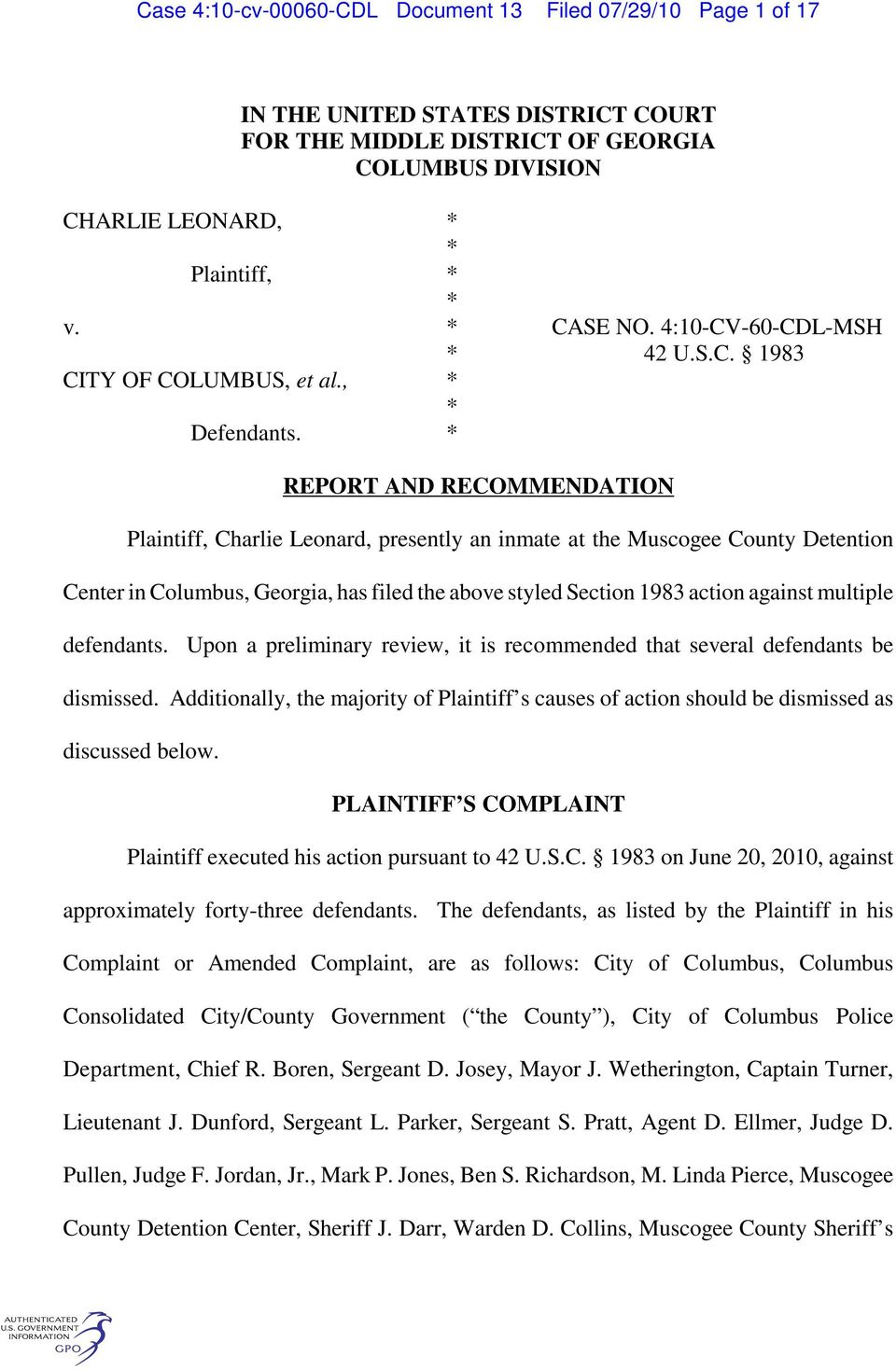 * REPORT AND RECOMMENDATION Plaintiff, Charlie Leonard, presently an inmate at the Muscogee County Detention Center in Columbus, Georgia, has filed the above styled Section 1983 action against