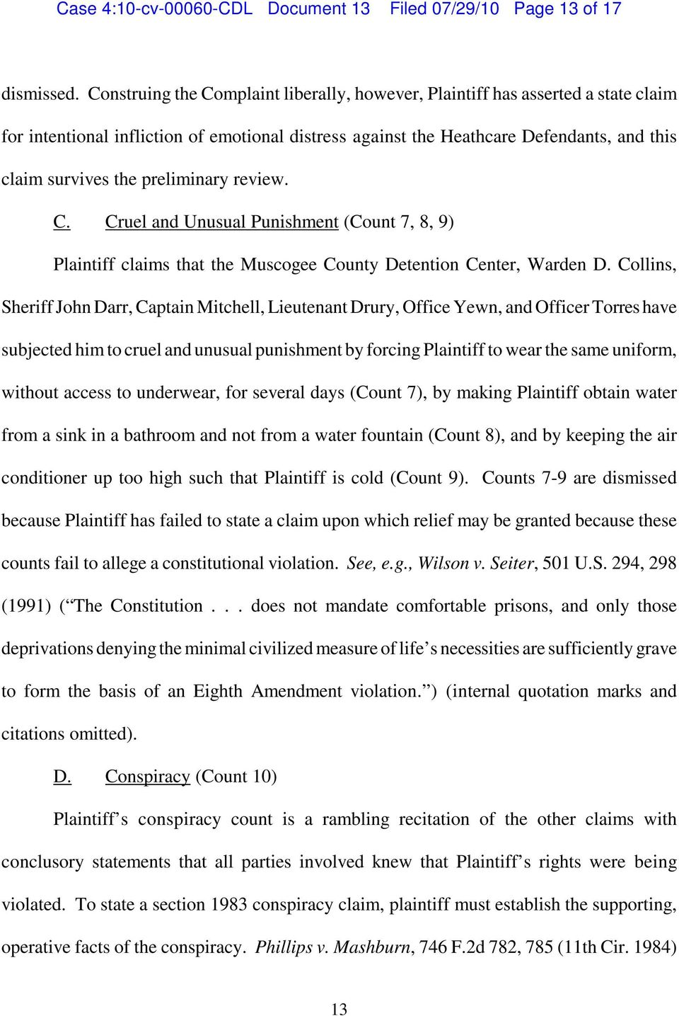 preliminary review. C. Cruel and Unusual Punishment (Count 7, 8, 9) Plaintiff claims that the Muscogee County Detention Center, Warden D.