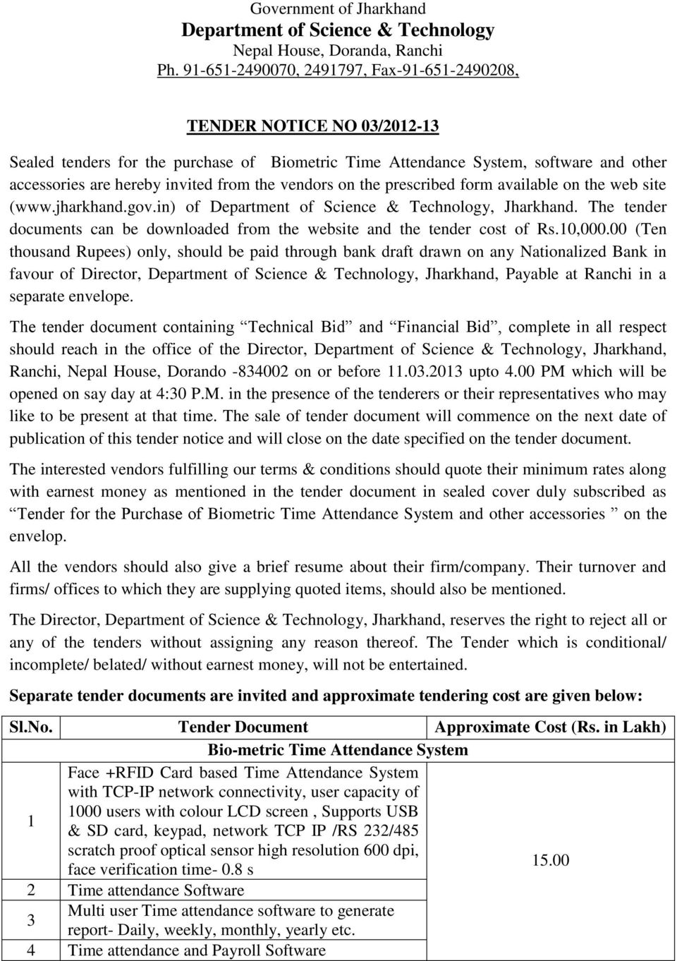 the vendors on the prescribed form available on the web site (www.jharkhand.gov.in) of Department of Science & Technology, Jharkhand.