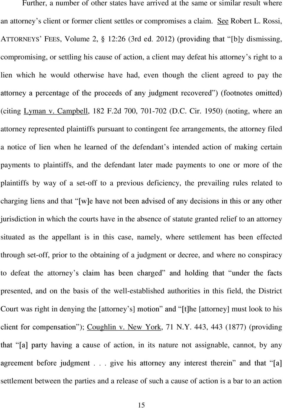 2012) (providing that [b]y dismissing, compromising, or settling his cause of action, a client may defeat his attorney s right to a lien which he would otherwise have had, even though the client