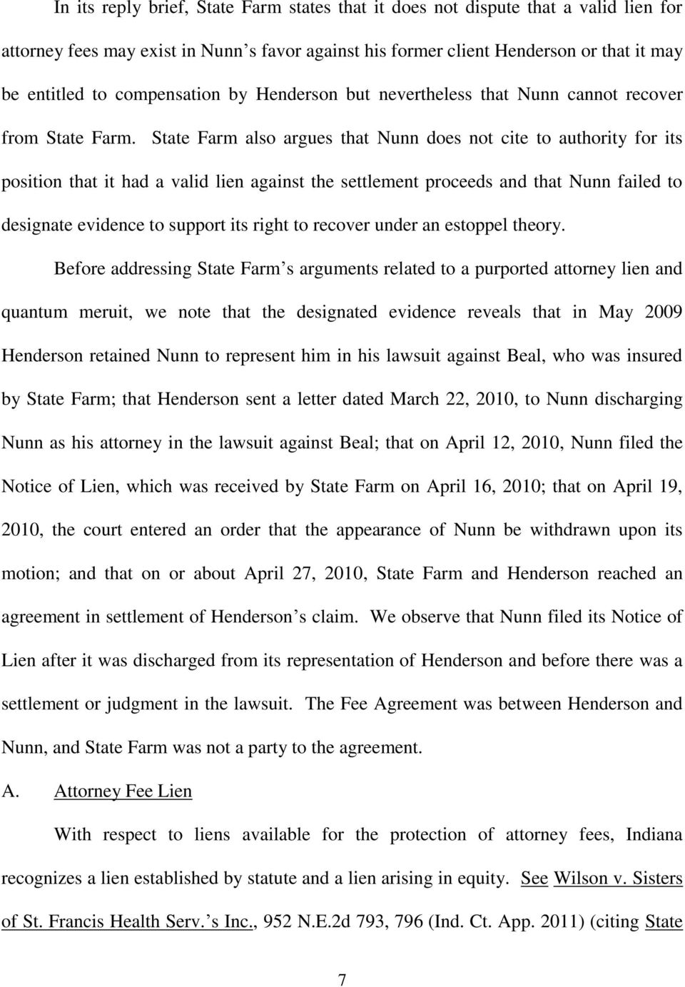 State Farm also argues that Nunn does not cite to authority for its position that it had a valid lien against the settlement proceeds and that Nunn failed to designate evidence to support its right