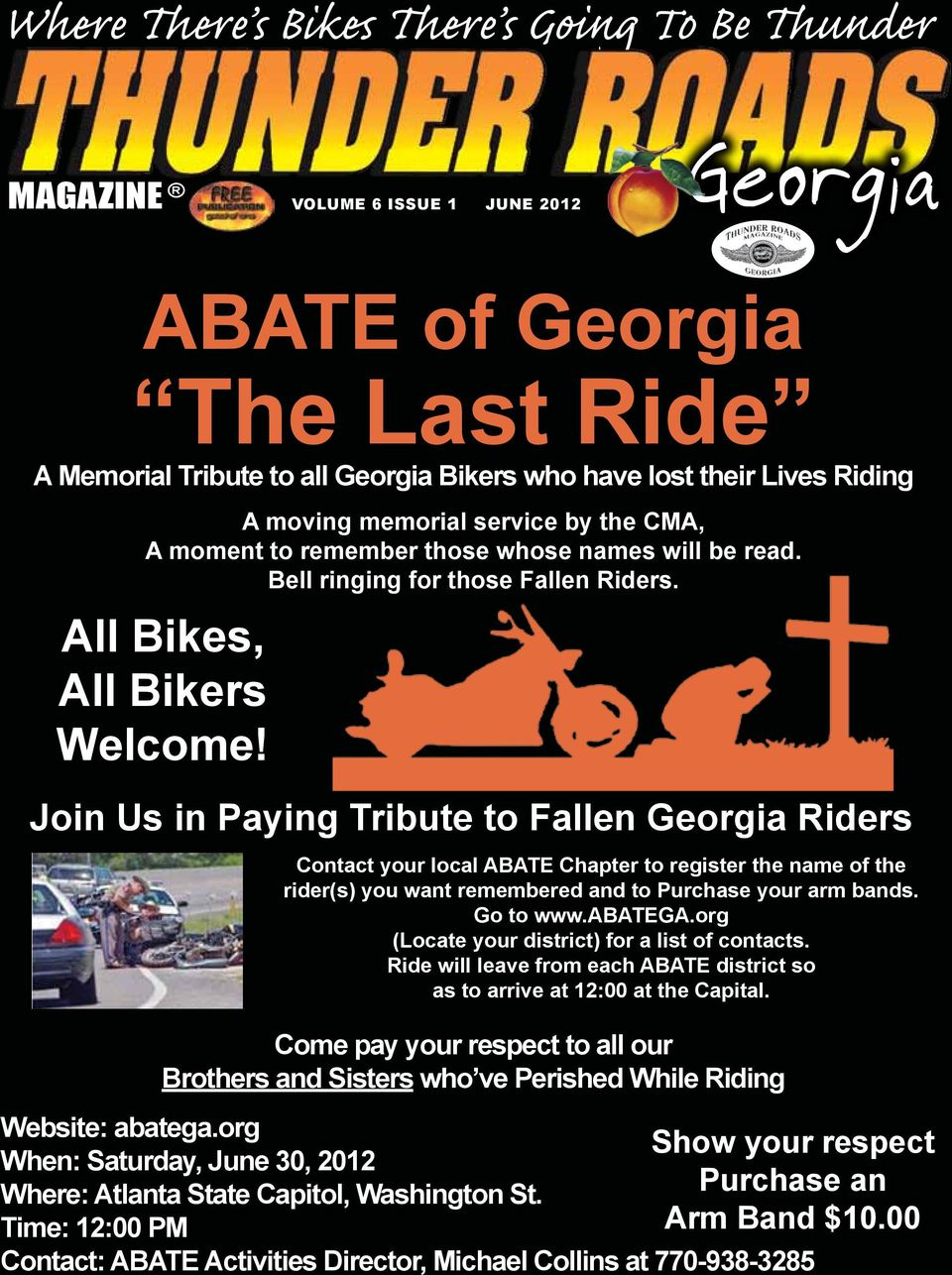 Join Us in Paying Tribute to Fallen Georgia Riders Contact your local ABATE Chapter to register the name of the rider(s) you want remembered and to Purchase your arm bands. Go to www.abatega.