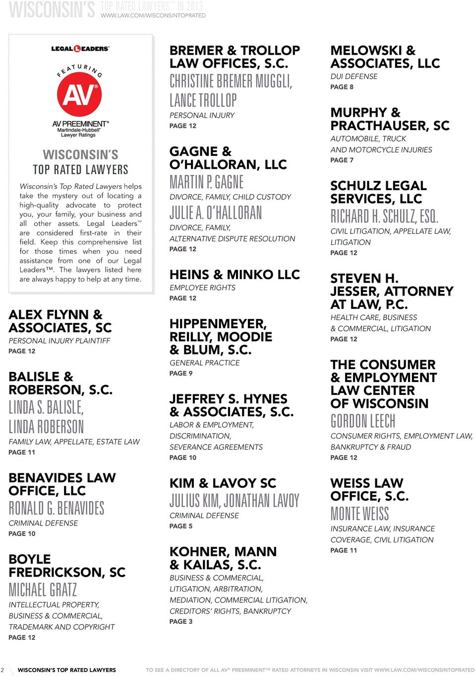 Benavides Criminal Defense Page 10 F E A T Boyle Fredrickson, SC Michael Gratz Intellectual Property, Business & Commercial, Trademark and Copyright Page 12 U Wisconsin s top rated lawyers Wisconsin