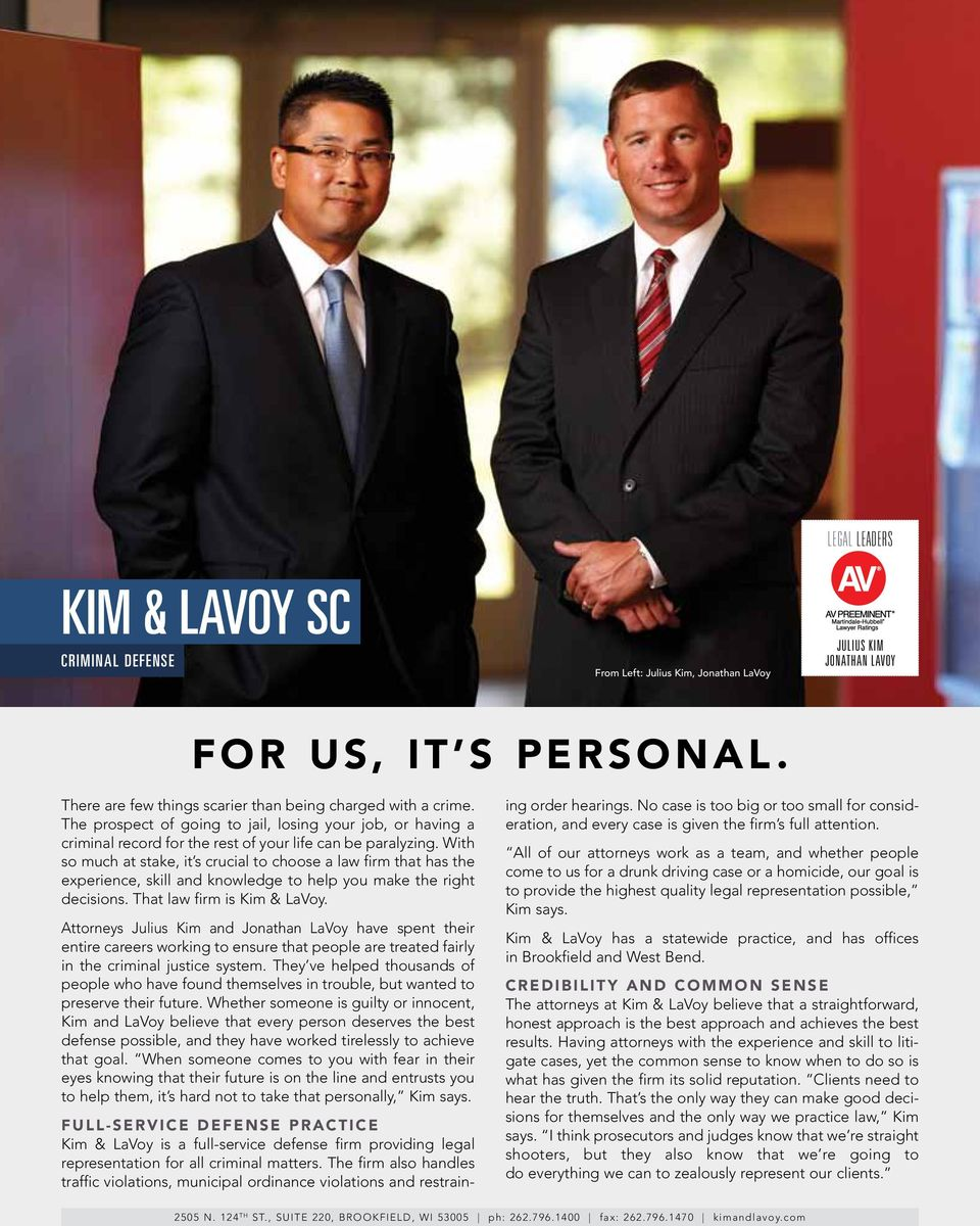 With so much at stake, it s crucial to choose a law firm that has the experience, skill and knowledge to help you make the right decisions. That law firm is Kim & lavoy.
