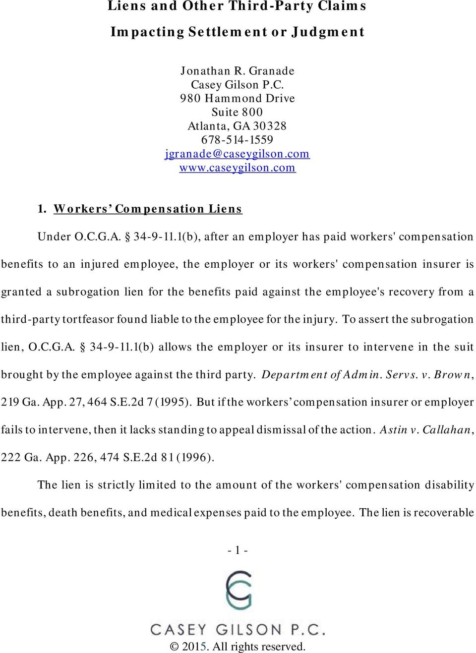 1(b), after an employer has paid workers' compensation benefits to an injured employee, the employer or its workers' compensation insurer is granted a subrogation lien for the benefits paid against