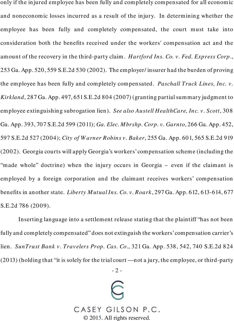 the recovery in the third-party claim. Hartford Ins. Co. v. Fed. Express Corp., 253 Ga. App. 520, 559 S.E.2d 530 (2002).