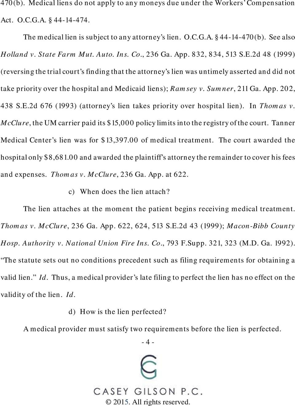 2d 48 (1999) (reversing the trial court s finding that the attorney s lien was untimely asserted and did not take priority over the hospital and Medicaid liens); Ramsey v. Sumner, 211 Ga. App.