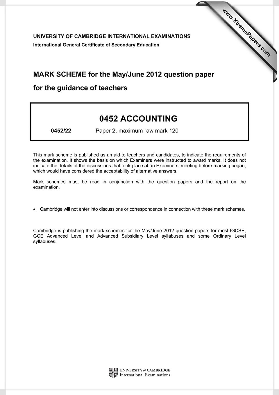 ACCOUNTING 0452/22 Paper 2, maximum raw mark 120 This mark scheme is published as an aid to teachers and candidates, to indicate the requirements of the examination.