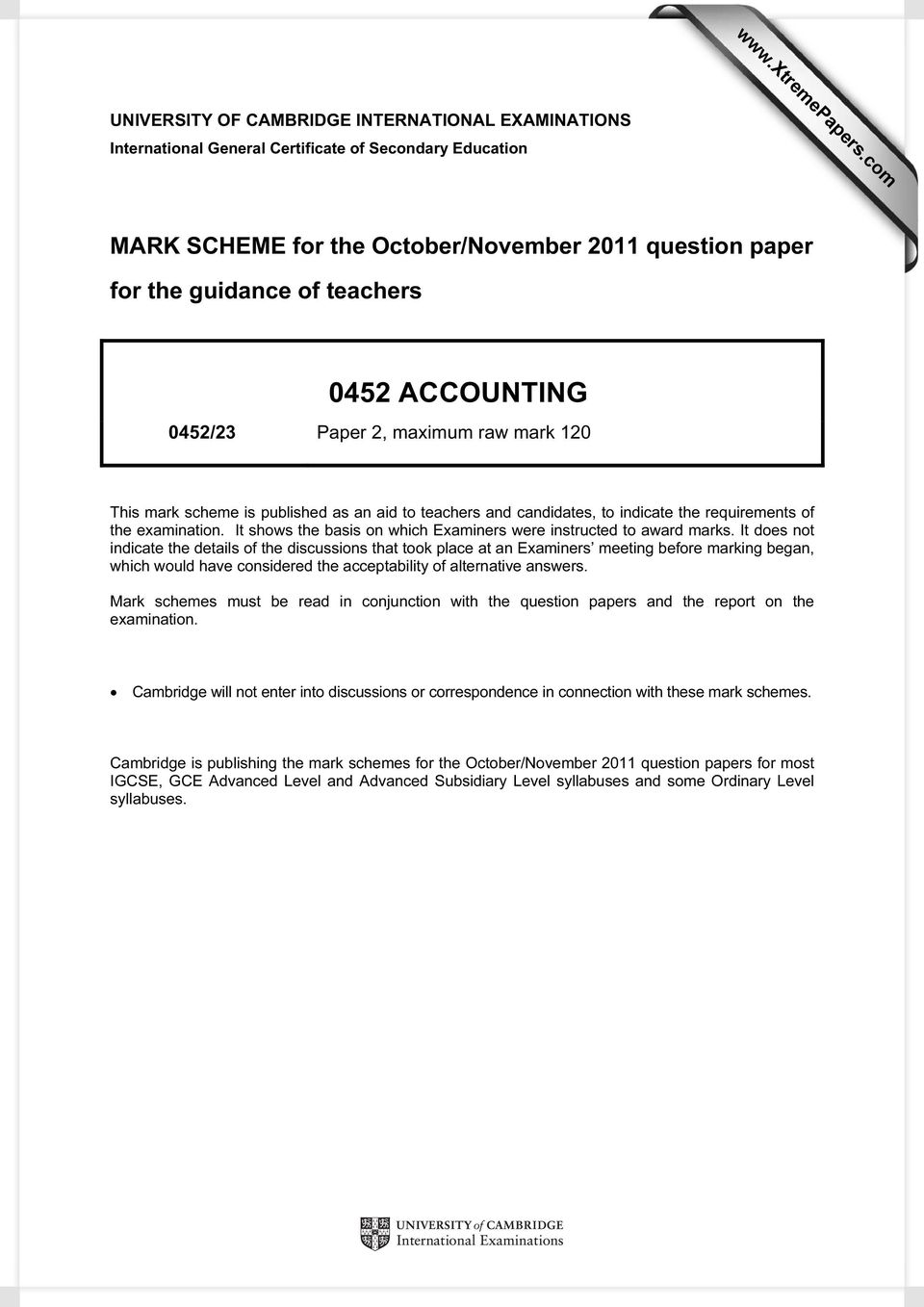 ACCOUNTING 0452/23 Paper 2, maximum raw mark 120 This mark scheme is published as an aid to teachers and candidates, to indicate the requirements of the examination.