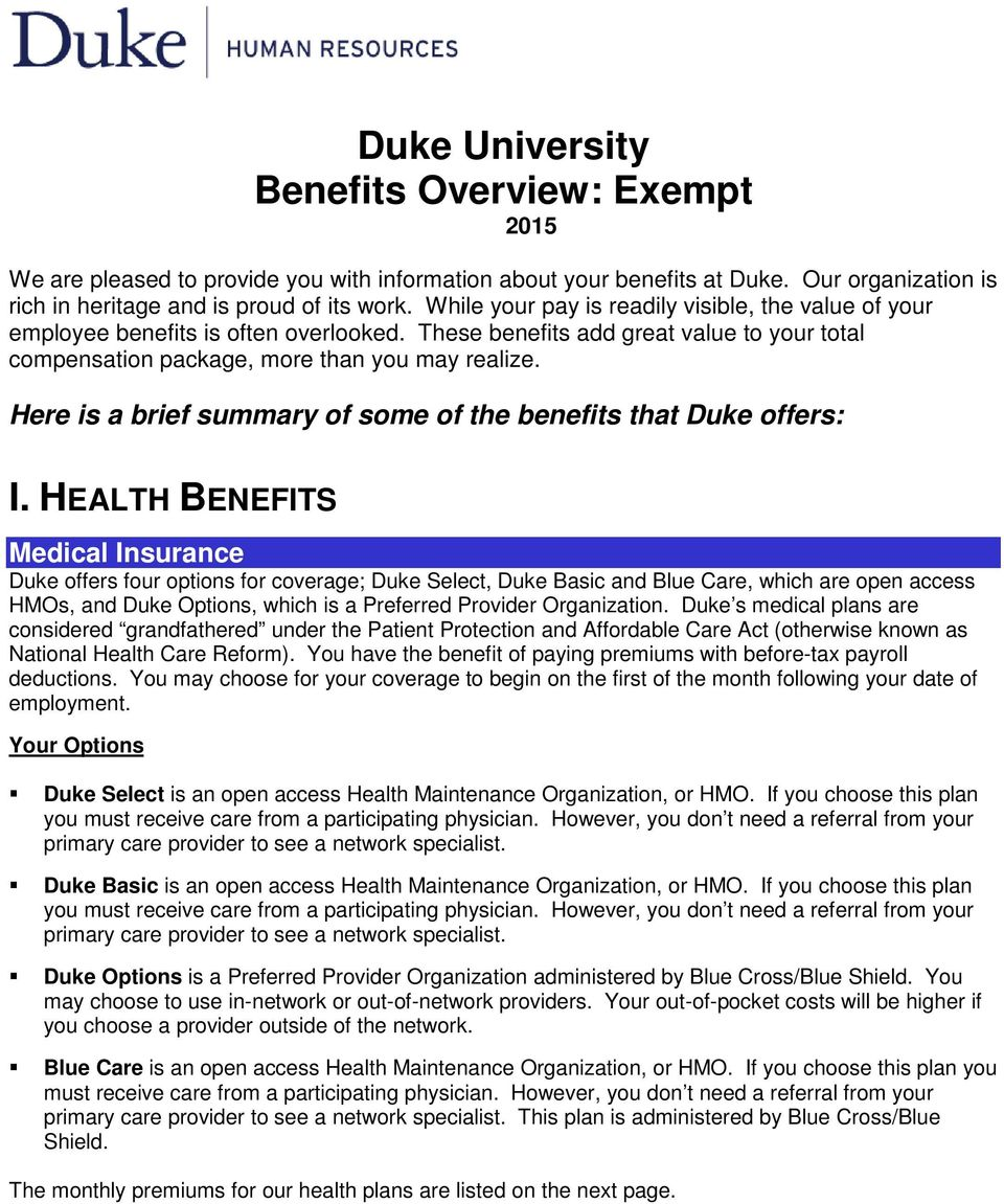 Here is a brief summary of some of the benefits that Duke offers: I.