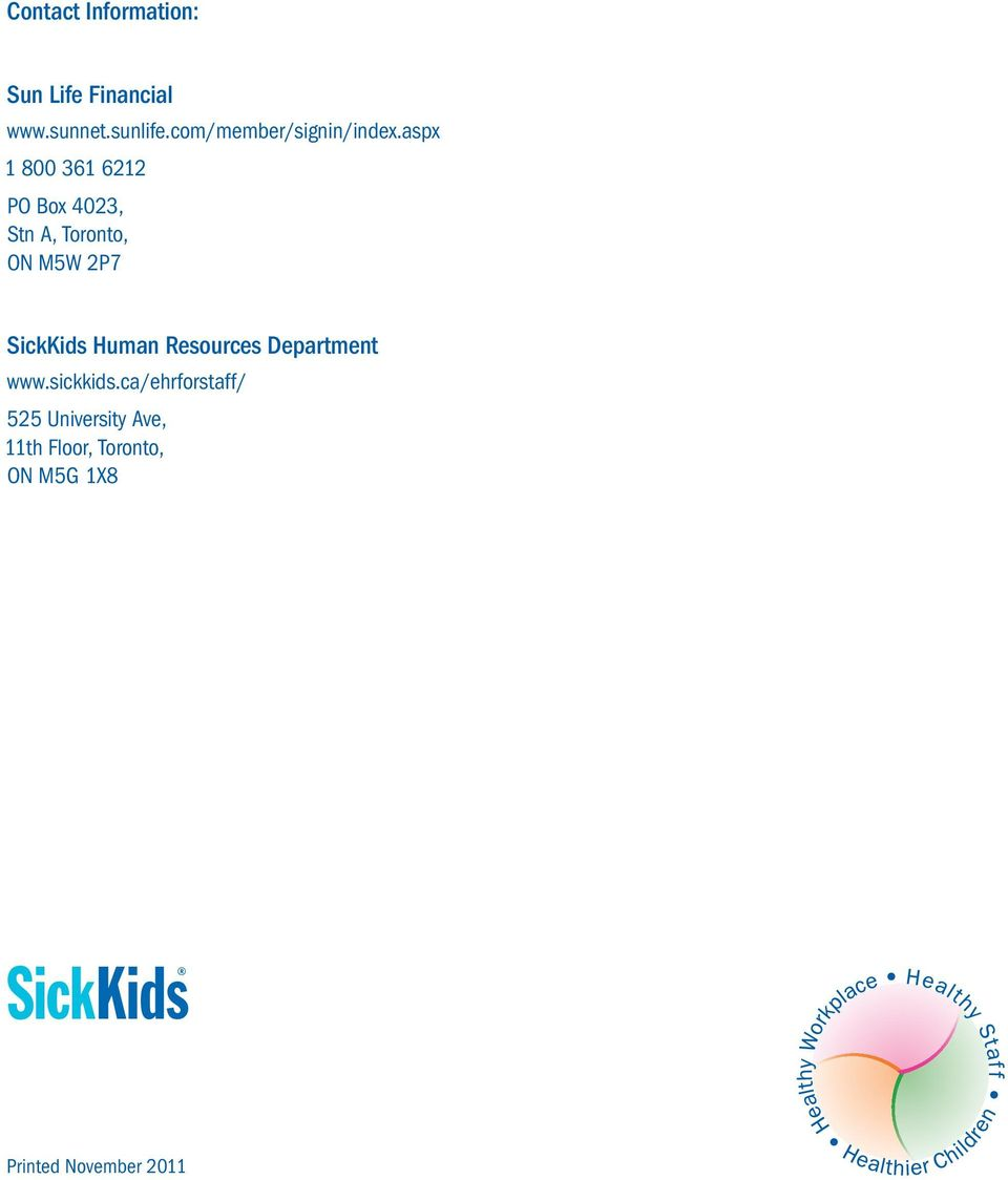 aspx 1 800 361 6212 PO Box 4023, Stn A, Toronto, ON M5W 2P7 SickKids