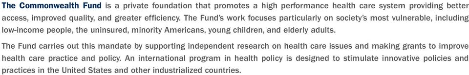 The Fund s work focuses particularly on society s most vulnerable, including low-income people, the uninsured, minority Americans, young children, and elderly