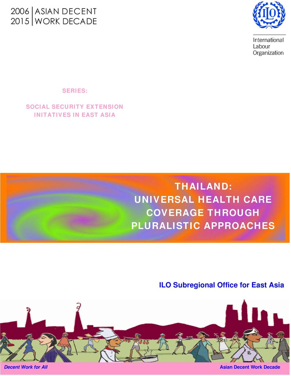 THROUGH PLURALISTIC APPROACHES ILO Subregional