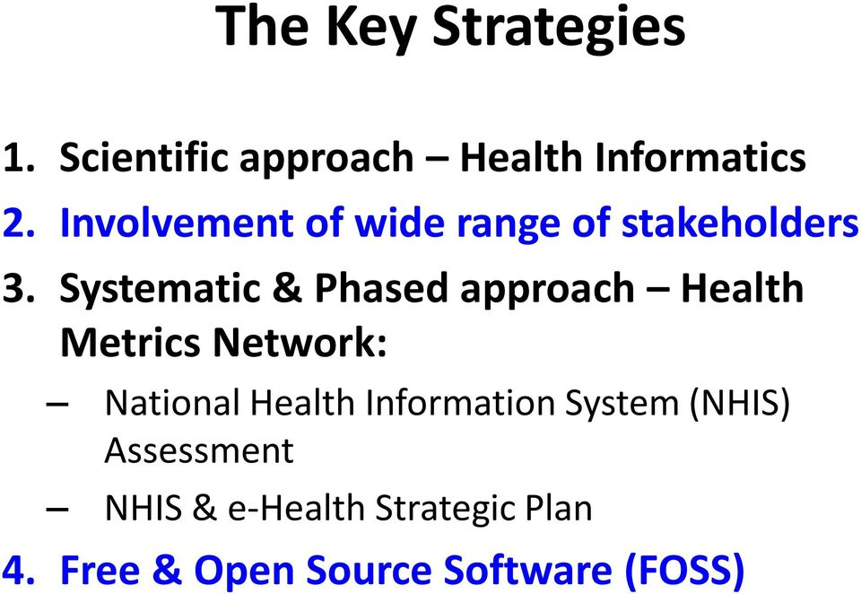 Systematic & Phased approach Health Metrics Network: National Health