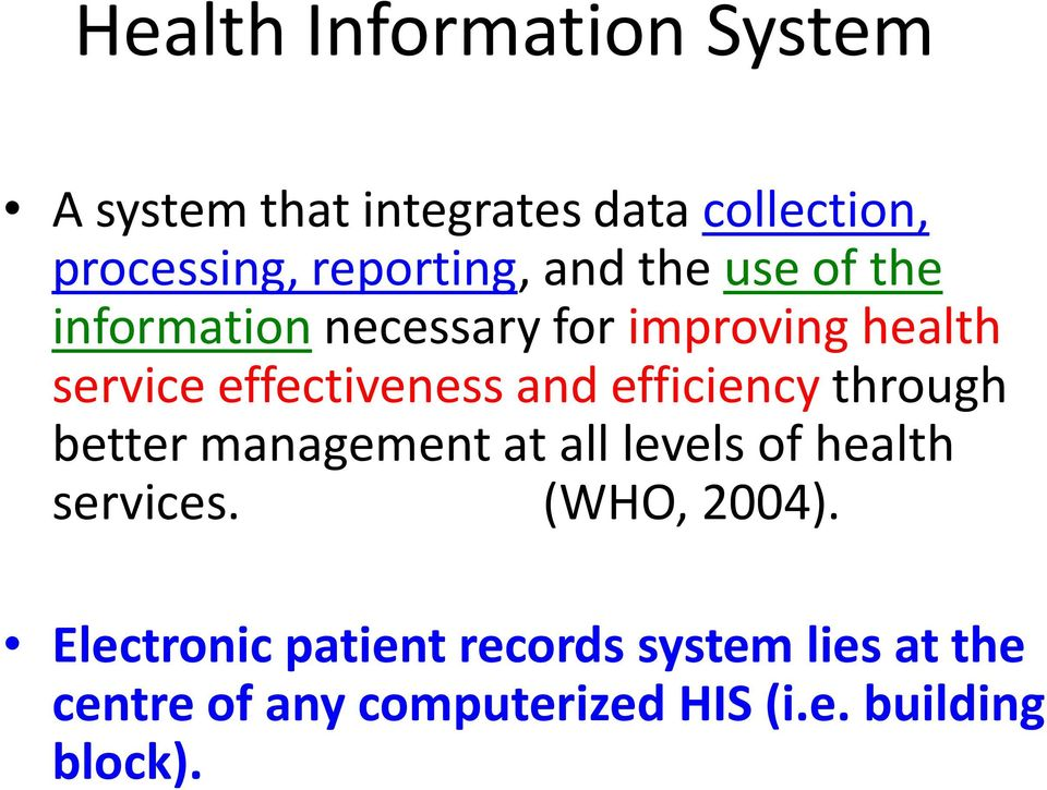 efficiency through better management at all levels of health services. (WHO, 2004).