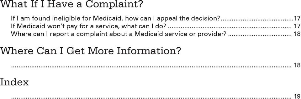 ...17 If Medicaid won t pay for a service, what can I do?