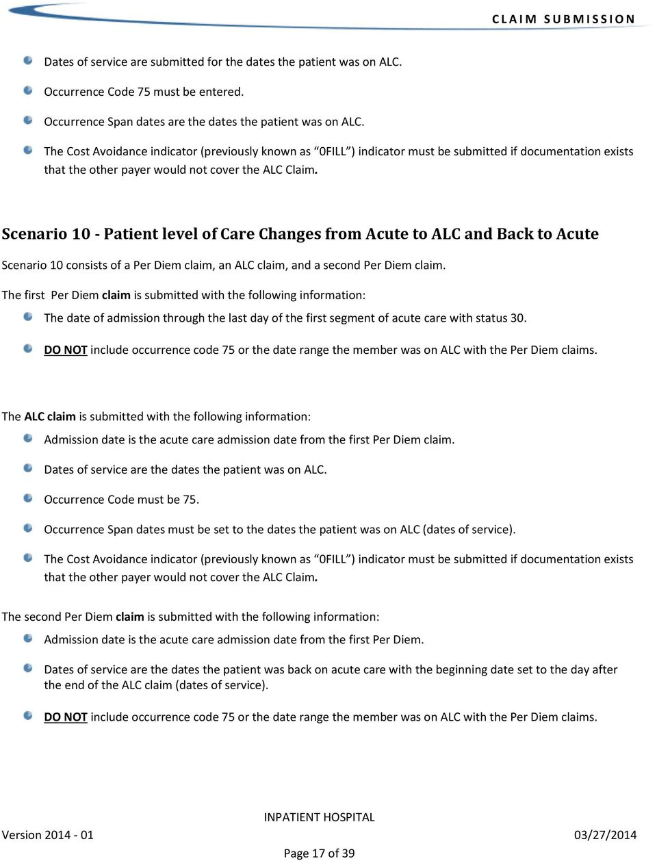 Scenario 10 - Patient level of Care Changes from Acute to ALC and Back to Acute Scenario 10 consists of a Per Diem claim, an ALC claim, and a second Per Diem claim.